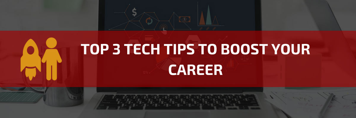 TOP-3-TECH-TIPS-TO-BOOST-YOUR-CAREER